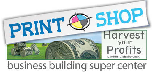 Harvest Your Profits and Print Shop
